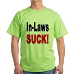 In-Laws Suck (Front) Green T-Shirt