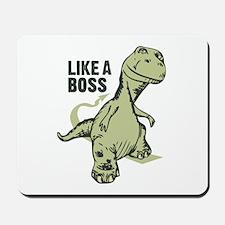 Like a Boss Dinosaur T Rex Mousepad