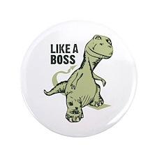 """Like a Boss Dinosaur T Rex 3.5"""" Button"""