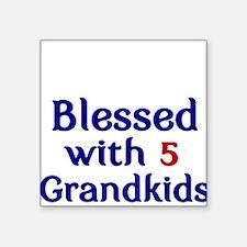 Blessed wilth 5 Grandkids Sticker