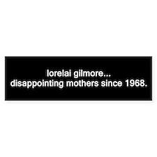 lorelai gilmore, since 1968. Bumper Bumper Sticker