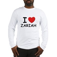 I love Zariah Long Sleeve T-Shirt