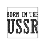 Born In The USSR Square Sticker 3
