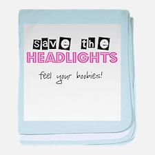 Save the headlights Feel the boobies baby blanket