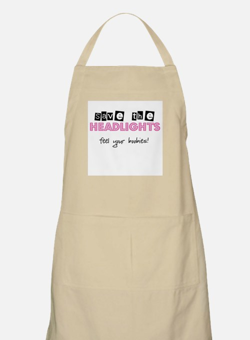 Save the headlights Feel the boobies Apron