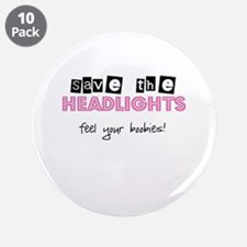 """Save the headlights Feel the boobies 3.5"""" Button ("""