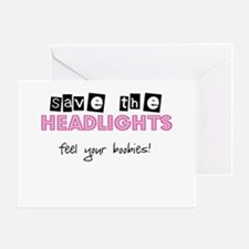 Save the headlights Feel the boobies Greeting Card