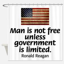 Reagan - Man is Not Free Shower Curtain
