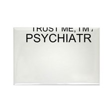 Trust Me, Im A Psychiatrist Rectangle Magnet