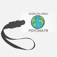 Worlds Greatest Psychiatrist Luggage Tag