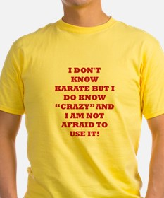I DONT KNOW KARATE... T-Shirt