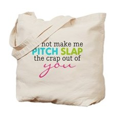 Do not make me Pitch Slap Tote Bag