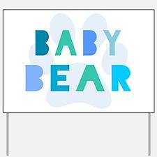 Baby bear - baby boy Yard Sign