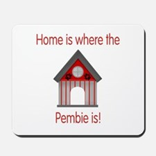 Home is where the Pembie is Mousepad