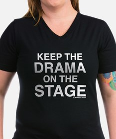 KEEP THE DRAMA ON THE STAGE (white text) Shirt