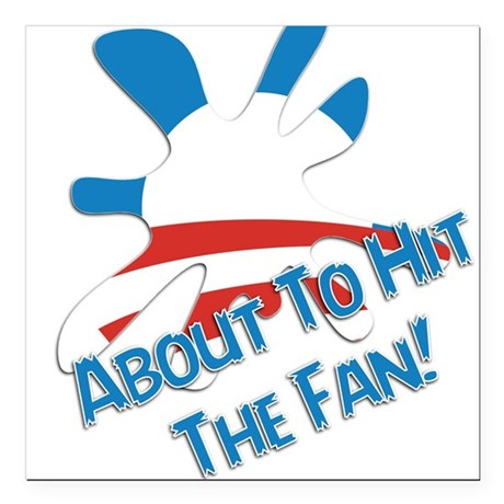 """About To Hit The Fan! Square Car Magnet 3"""" x 3"""""""