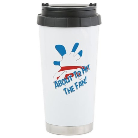 About To Hit The Fan! Travel Mug