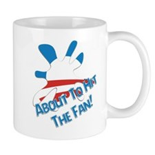 About To Hit The Fan! Mug
