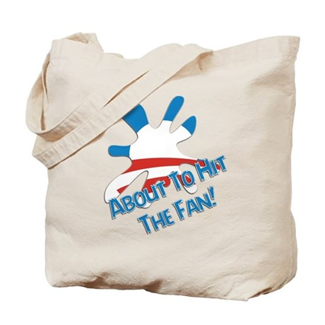 About To Hit The Fan! Tote Bag