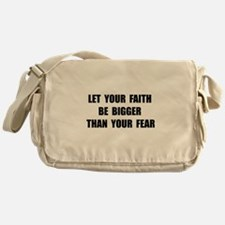 Faith Bigger Than Fear Messenger Bag