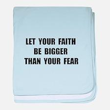 Faith Bigger Than Fear baby blanket