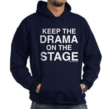 KEEP THE DRAMA ON THE STAGE (white text) Hoodie