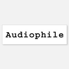 Audiophile Bumper Bumper Bumper Sticker