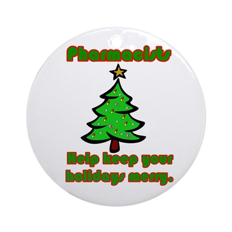 Pharmacists help keep your ho Ornament (Round)