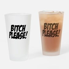Bitch Please Drinking Glass