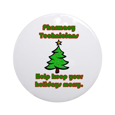 Pharmacy Technicians help kee Ornament (Round)