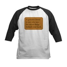 Genuine Friend ... behind your back Baseball Jerse