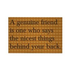 Genuine Friend ... behind your back Rectangle Magn