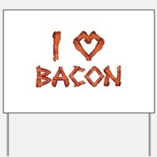 I Love Bacon Yard Sign