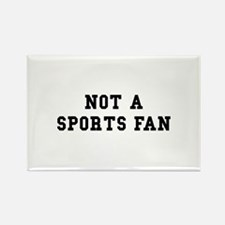 Not Sports Fan Rectangle Magnet (10 pack)
