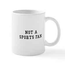 Not Sports Fan Mug