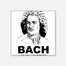 """Bach Is My Homeboy Square Sticker 3"""" x 3"""""""