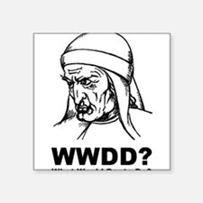 """What Would Dante Do Square Sticker 3"""" x 3"""""""