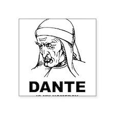 "Dante Is My Homeboy Square Sticker 3"" x 3"""