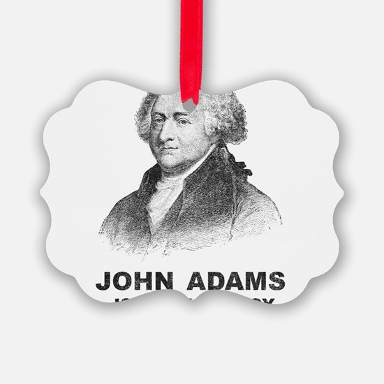 John Adams Is My Homeboy Ornament