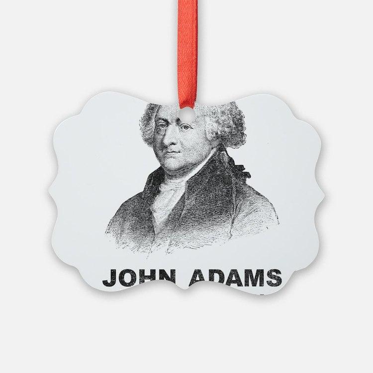 John Adams Is My Homeboy Ornament