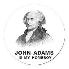 John Adams Is My Homeboy Round Car Magnet