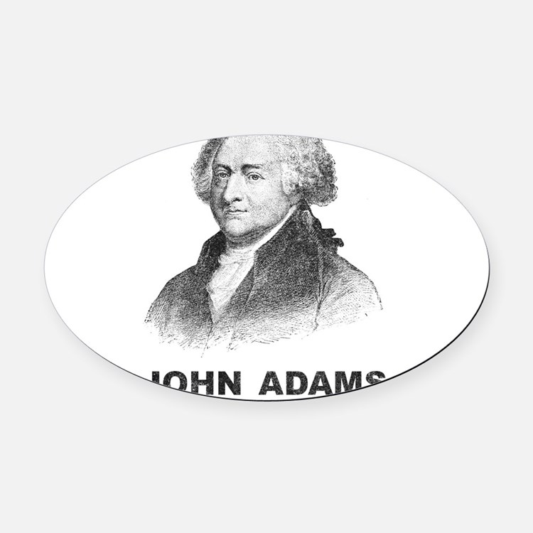 John Adams Is My Homeboy Oval Car Magnet