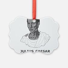 Julius Caesar Is My Homeboy Ornament