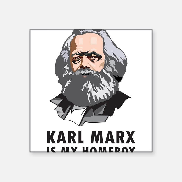 "Karl Marx Is My Homeboy Square Sticker 3"" x 3"""