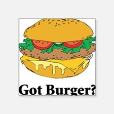 "Got Burger Square Sticker 3"" x 3"""
