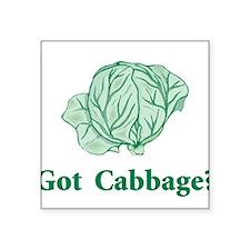 "Got Cabbage Square Sticker 3"" x 3"""