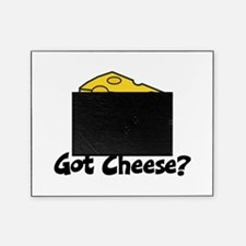 Got Cheese? Picture Frame