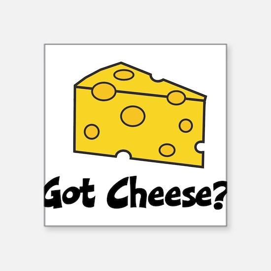 "Got Cheese? Square Sticker 3"" x 3"""