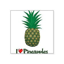 "I Love Pineapples Square Sticker 3"" x 3"""