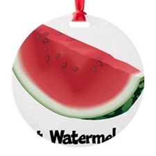 Got Watermelon Round Ornament